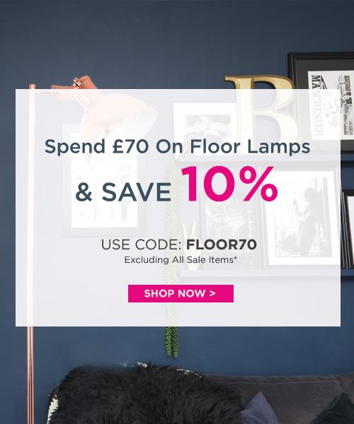 10% Off Floor Lamps When You Spend £70